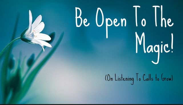 Be Open To The Magic! On Listening to Calls To Grow by Cybele Loening