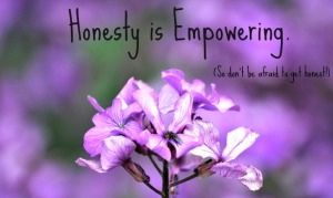 Honesty is Empowering by Cybele Loening
