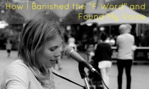 How I Banished the F Word and Found My Voice